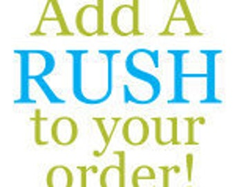 RUSH fee for 3-4 Week Delivery