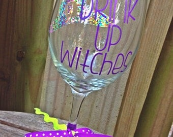 Drink Up Witches; Halloween Wine Glass; Witch Wine Glass; Halloween Party; Halloween