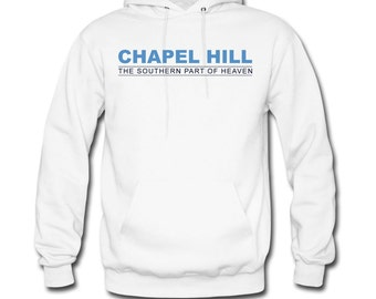 Chapel Hill The Southern Part of Heaven Hoodie