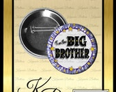 "2.25"" Big Brother Button, Big Brother Celebration Pin, I'm The Big Brother Pin Back Button, Keepsake, Magnet, Pocket Mirror, Key Chain"