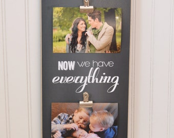 Personalized Family Photo Frame -  First We Had Each Other . Now We Have Everything - 8x18 Photo Clip Frame,  2 Photo Clips; Family Photos