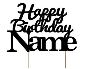 Custom Cake Topper: Happy Birthday with Name, 1pc