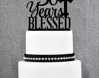 30 Years Blessed Cake Topper, Classy 30th Birthday Cake Topper, 30th Anniversary Cake Topper- (T247-30)