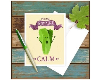 Please Romaine Calm Card, Funny Greeting Card, Funny Congratulations Card,  Blank Note Card, Food Pun, Funny Birthday Card