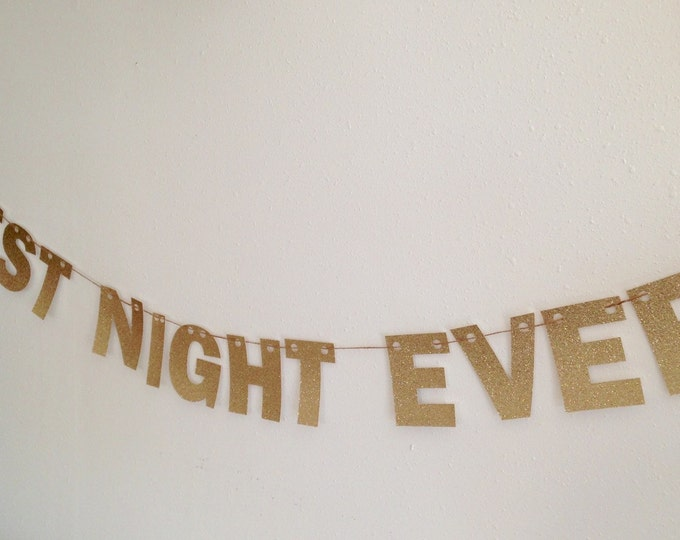 Best Night Ever Banner, New Years Ever Party Decor, Bachelorette Party Decor, Best Day Ever Banner, Best Day Ever Banner