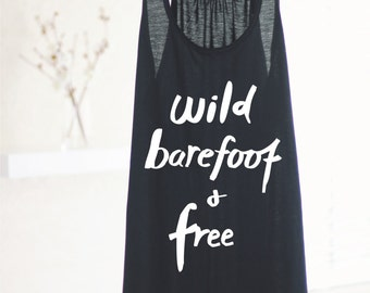 YOGA TANK - Wild Barefoot And Free - Inspirational Yoga Tank Top - Yoga Top - Yoga Shirts - Yoga Clothing - Yoga Quote Shirt - Yoga Inpsired