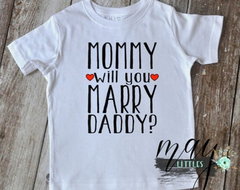 Mommy Will You Marry Daddy - Baby Bodysuit - Surprise Proposal T-Shirt - I Love Mommy T-Shirt