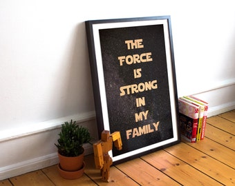 """Force Awakens Typography Quote Poster - """"the force is strong in my family"""" - Star Wars - Star Wars Quote Poster - Available in many sizes"""