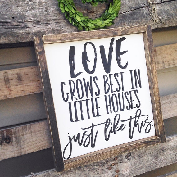 Download Love grows best in little houses loves grows best love grows