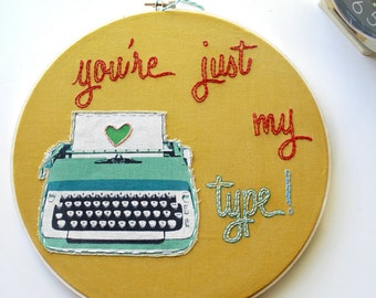 You're Just My Type Embroidery Hoop Art>Typewriter Fabric>Embroidery Hoop>Retro Wall Art>Gift Idea>Mid Century Home Decor>Housewarming Gift