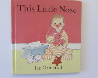 Vintage (1980s) children's book, 'This Little Nose'  by Jan Ormerod