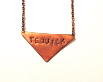 Tequila Hand Stamped Copper Necklace