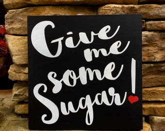 give me some sugar, hand painted, wood sign, red heart, valentine sign, kitchen sign, birthday gift