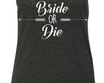 bride or die racerback long tank top vintage black bridesmaid bridal party squad bachelorette wedding day