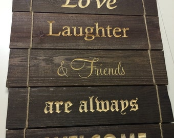 Love Laughter Amp Friends Are Always Welcome Long Narrow Wood