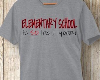 Elementary School-Is so last year T shirt