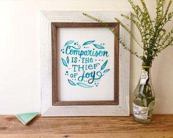 Comparison is the Thief of Joy - Art Print -8x10