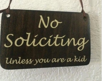 No soliciting sign Unless you are a kid - small hanging with Ribbon - Solid poplar wood - Cute little signage for home or business.