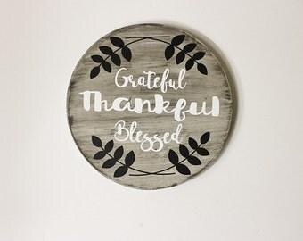 Grateful Thankful Blessed, round sign, wooden sign