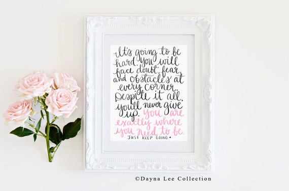It's going to be hard... - Original Inspirational Quote Hand Lettered Art Print