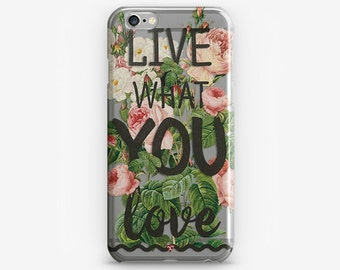 Live What You Love Print Transparent iPhone 6 Case Quote iPhone 7 Case Flower iPhone 6 Plus Case Clear iPhone 7 Plus Case iPhone 4-5 Cover