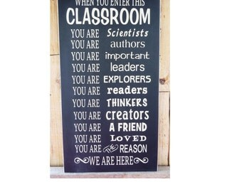 When You Enter This Classroom You Are, 9.5 x 18 wood sign, Teacher Appreciation, Classroom Sign, Student Achievement, Motivational Sign