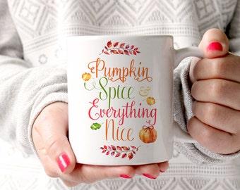 Pumpkin Spice and Everything Nice Mug Fall Mug Christmas Mug Holiday Mug Winter Mug Autumn Mug White Ceramic Mug Typography Mug
