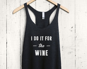 Funny Wine Shirt - wine workout top, funny workout shirts, gifts for her, running gifts, funny gym shirts, wine lover shirt, wine quote