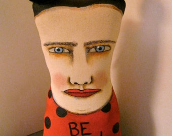 art doll head , Be Good, sandy mastroni, Frida , whimsical, wall art doll , shelf art,