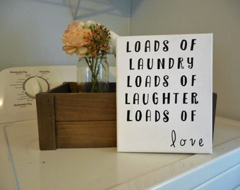 Loads of Laundry Canvas Sign