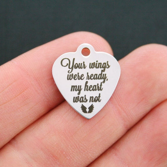 Memorial stainless steel charm your wings were ready my for Your wings were ready but my heart was not tattoo