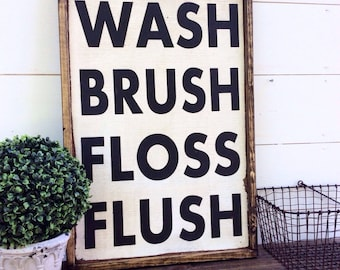 Wash Brush Floss Flush Sign Bathroom Sign