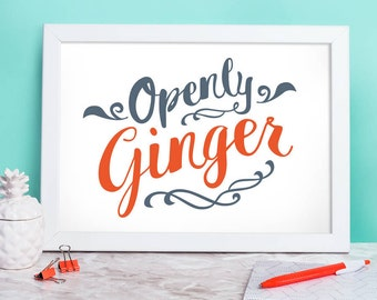 Openly Ginger A4 Print - gifts for gingers, ginger hair - redhead - auburn - red hair - red hair gifts - ginger hair gifts