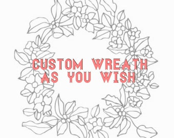 Custom Wreath As you Wish
