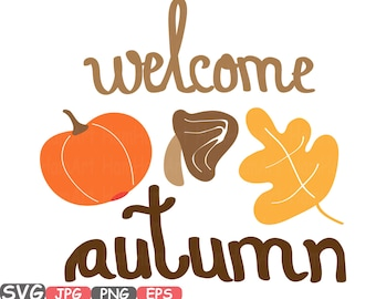 Welcome Autumn Fall Happy Fall Word Art Cutting Files SVG Pumpkins Clipart silhouette png eps jpg jpeg beautiful holiday fall Clip -450s