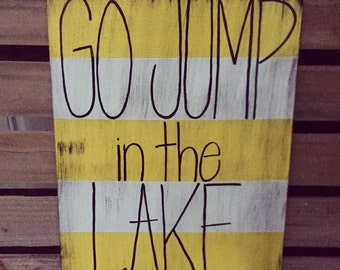 Lake House Decor, Go Jump in the Lake, Lake House Sign, Lake Sign, Go Jump in the Pool, Pool Sign, Pool House