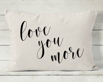 Quote Pillow - Love You More Pillow - 12 x 16 Pillow Cover - Decorative Throw Pillow Cover
