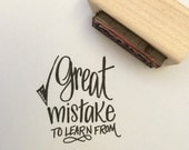 Great Mistake teacher stamp - handlettered rubber stamp