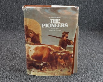 The Pioneers Novels Of The American Frontier By The Readers Digest