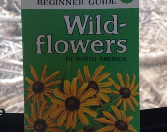 An Audubon Society Beginner Guide Wildflowers of North America