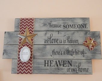 Because Someone we love is in heaven, memorial, loved one, rememberance, in memory of