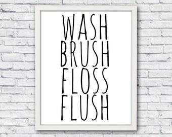 Wash brush floss flush, printable poster, bathroom wall art, bathroom poster, bathroom rules, printable rules, rules wall art, black and