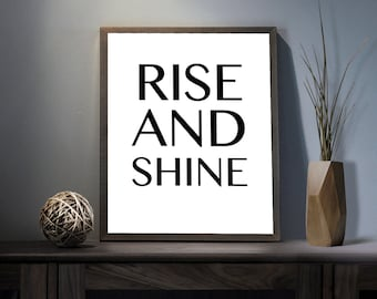 Rise and Shine Digital Art Print - Inspirational Get Shit Done Art, Motivational Work Hard Quote Art, Printable Shine Out Loud Typography