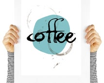 Coffee  art print digital download. Coffee now! Coffee stain.Typography, quotes about coffee, cafe art, kitchen art, home decor