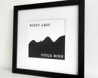 Framed Print. Worry Less, Cycle More.