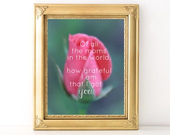 Mother's Day Gift / Every Day Spirit / How Grateful I Am Print / Mother's Day Quote / Gift For Mom / Rose / Mother Daughter Gift