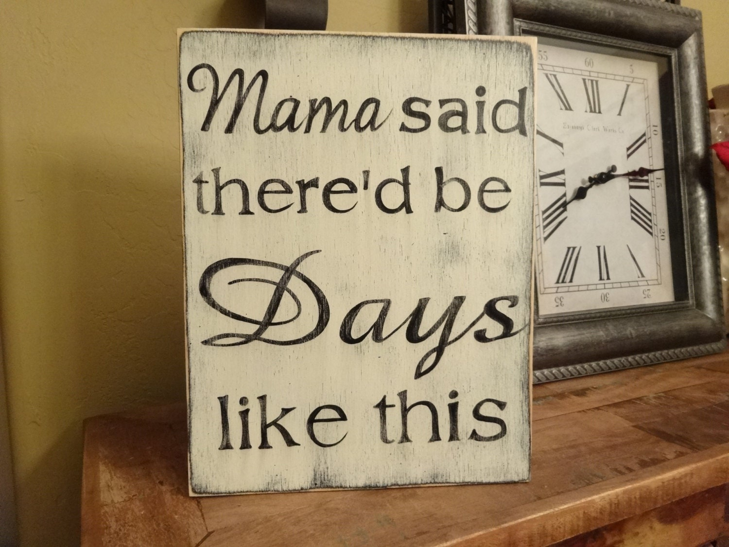 Mama Said There D Be Days Like This Hand Painted Wood