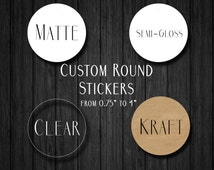 "Custom Round Stickers - Custom Clear Stickers -  Custom Stickers - Logo Stickers - Kraft Labels - From 0.75"" to 3.5""!"