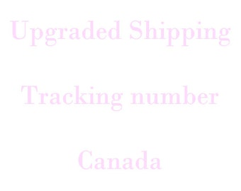 Upgrade shipping with tracking Canada