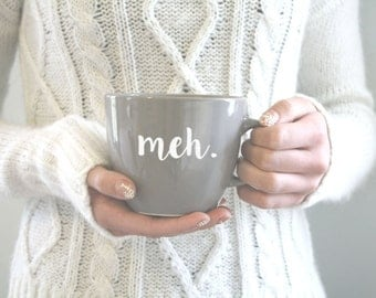Meh Coffee Mug | Coffee Mug | Coffee Cup | Gift For Her | Birthday Gift | Funny Coffee Mug | Cute Mug | Gift for Him | Quote Mug